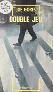 Joe Gores et René Bulle - Double jeu.