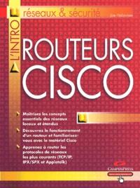 Joe Habraken - Routeurs Cisco.