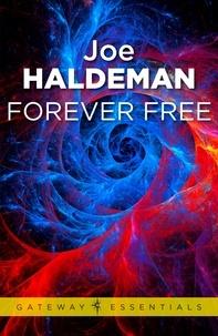 Joe Haldeman - Forever Free - Forever War Book 3.