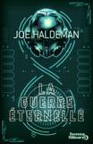 Joe Haldeman - La guerre éternelle.