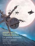 Joe Haldeman et  Marvano - La Guerre éternelle - Suivi de Libre à jamais.