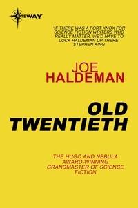 Joe Haldeman - Old Twentieth.
