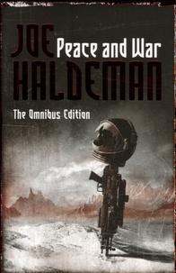 Joe Haldeman - Peace and War - The Omnibus Edition.