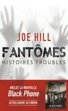 Joe Hill - Fantômes - Histoires troubles.