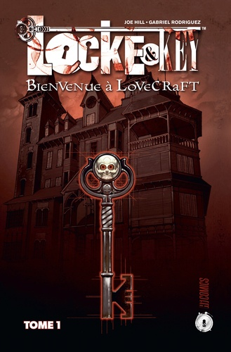 Joe Hill et Gabriel Rodriguez - Locke & Key Tome 1 : Bienvenue à Lovecraft.