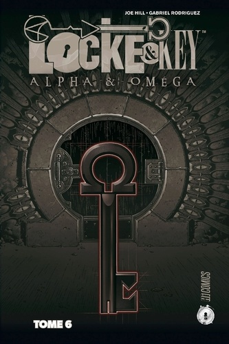 Joe Hill et Gabriel Rodriguez - Locke & Key Tome 6 : Alpha & Omega.