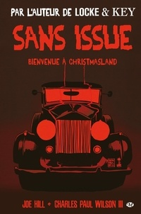 Joe Hill et Charles Paul Wilson - Sans issue - Bienvenue à Christmasland.