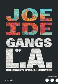 Joe Ide - Gangs of L.A. - Une enquête d'Isaiah Quintabe.
