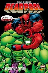 Joe Kelly et Ed McGuinness - Deadpool (1997) T01 - Paradigme perdu.