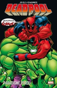 Joe Kelly - Deadpool Tome 1 : Paradigme perdu.