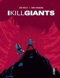 Joe Kelly et José M. Ken Niimura - I kill Giants.