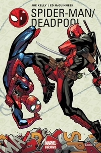 Joe Kelly et Ed McGuinness - Spider-Man / Deadpool Tome 1 : L'amour vache.
