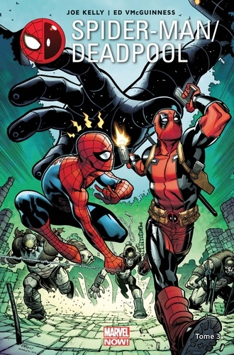 Joe Kelly et Ed McGuinness - Spider-Man / Deadpool Tome 3 : L'araignée Gipsy.