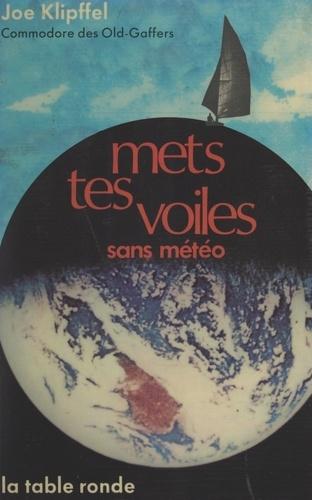 Joe Klipffel et Léon Gautier - Mets tes voiles sans météo.