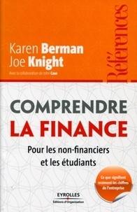 Joe Knight et Karen Berman - Comprendre la finance - Pour les non-financiers et les étudiants - Ce que signifient vraiment les chiffres de l'entreprise.