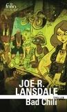 Joe Lansdale - Bad Chili - Une enquête de Hap Collins et Leonard Pine.