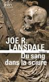 Joe Lansdale - Du sang dans la sciure.