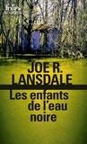 Joe Lansdale - Les enfants de l'eau noire.