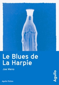 Joe Meno - Le blues de La Harpie.