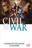 Joe Michael Straczynski et Matt Fraction - Civil War Tome 6 : Comment j'ai gagné la guerre.