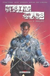 Joe Michael Straczynski et Fiona Avery - Rising Stars Tome 4 : Bright.