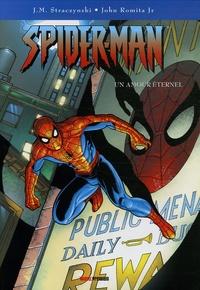 Joe Michael Straczynski et John JR Romita - Spider-Man Tome 5 : Un amour éternel.