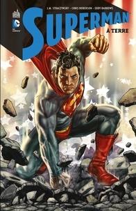 Joe Michael Straczynski et Chris Roberson - Superman - À terre - Intégrale.