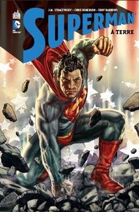 Joe Michael Straczynski et Eddy Barrows - Superman  : A terre.