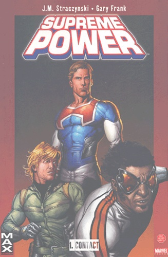 Joe Michael Straczynski et Gary Frank - Supreme Power Tome 1 : Contact.