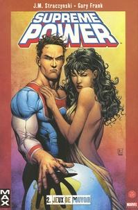 Joe Michael Straczynski et Gary Frank - Supreme Power Tome 2 : Jeux de pouvoir.