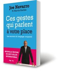Ces gestes qui parlent à votre place- Les secrets du langage corporel - Joe Navarro |