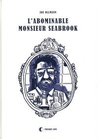 Joe Ollmann - L'abominable Monsieur Seabrook.