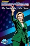 Joe Paradise et Michael Frizell - Female Force: Hillary Clinton:The Road to the White House - Frizell, Michael.