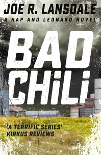 Joe R. Lansdale - Bad Chili - Hap and Leonard Book 4.