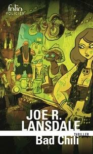 Joe R. Lansdale - Bad Chili - Une enquête de Hap Collins et Leonard Pine.