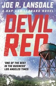 Joe R. Lansdale - Devil Red - Hap and Leonard Book 8.