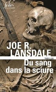 Joe R. Lansdale - Du sang dans la sciure.