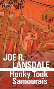 Joe R. Lansdale et Frédéric Brument - Honky Tonk Samouraïs.