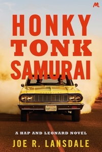 Joe R. Lansdale - Honky Tonk Samurai - Hap and Leonard Book 9.