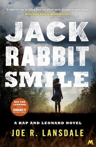 Joe R. Lansdale - Jackrabbit Smile - Hap and Leonard Book 11.
