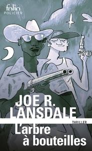 Joe R. Lansdale - L'arbre à bouteilles.