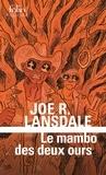Joe R. Lansdale - Le mambo des deux ours - Une enquête de Hap Collins et Leonard Pine.