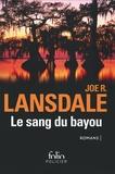 Joe R. Lansdale - Le sang du bayou - Un froid d'enfer ; Les marécages ; Sur la ligne noire.
