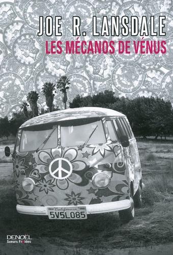 Joe R. Lansdale - Les Mécanos de Vénus.