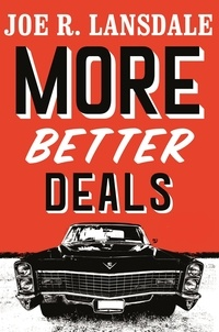 Joe R. Lansdale - More Better Deals.