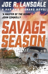 Joe R. Lansdale - Savage Season - Hap and Leonard Book 1.