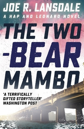 The Two-Bear Mambo. Hap and Leonard Book 3