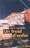 Joe R. Lansdale - Un froid d'enfer.