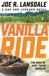 Joe R. Lansdale - Vanilla Ride - Hap and Leonard Book 7.
