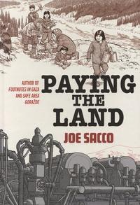 Joe Sacco - Paying The Land.